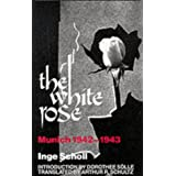 The White Rose: Munich, 1942-1943by Dorothee S�lle