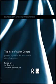 The Rise Of Asian Donors: Japan's Impact On The Evolution Of Emerging Donors