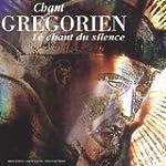 Chant Gr�gorien - Le Chant Du Silence