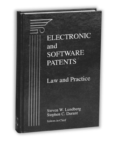 Electronic and Software Patents: Law and Practice, Second Edition