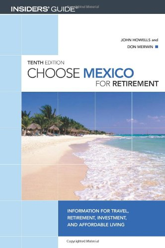 Image for Choose Mexico for Retirement, 10th: Information for Travel, Retirement, Investment, and Affordable Living (Choose Retirement Series)