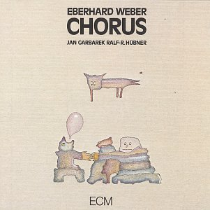 Chorus by Weber/Garbarek