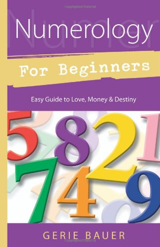 Numerology for Beginners: Easy Guide to: * Love * Money * Destiny (For Beginners (Llewellyn's))