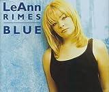 Leann Rimes Blue/How Do I Live