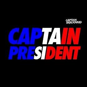 Captain Pr�sident [Explicit]