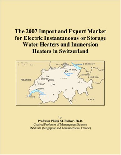 The 2007 Import And Export Market For Electric Instantaneous Or Storage Water Heaters And Immersion Heaters In Switzerland