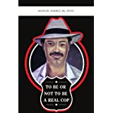 To Be or Not to Be a Real Cop price comparison at Flipkart, Amazon, Crossword, Uread, Bookadda, Landmark, Homeshop18