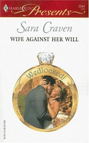 Wife Against Her Will (Presents), SARA CRAVEN