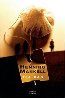 Tea-bag : roman, Mankell, Henning