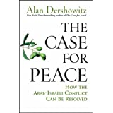The Case for Peace: How the Arab-Israeli Conflict Can be Resolvedby Alan Dershowitz