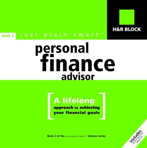 h-r-block-just-plain-smart-personal-finance-advisor-a-lifelong-approach-to-achieving-your-financial-