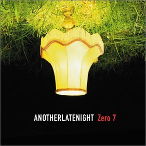 Zero 7 - Another Late Night - - Zortam Music