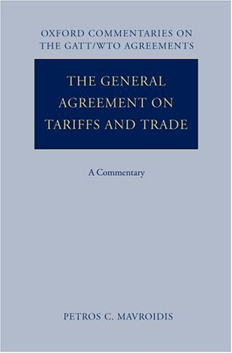 The General Agreement on Tariffs and Trade: A Commentary (Oxford Commentaries on International Law) (v. 1)