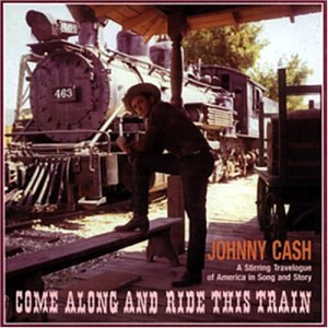 Johnny Cash - Come Along and Ride This Train - Zortam Music