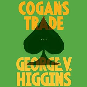 Cogan's Trade | [George V. Higgins]