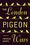 img - for The London Pigeon Wars: A Novel book / textbook / text book