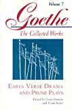 Early Verse Drama and Prose Plays (Goethe: The Collected Works, Vol. 7) (3518025643) by Goethe, Johann Wolfgang Von