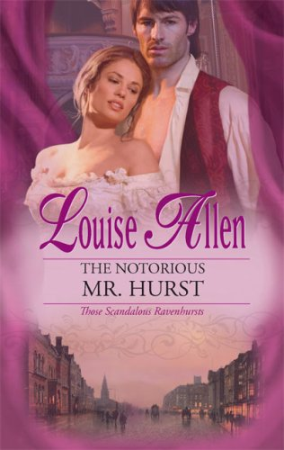 The Notorious Mr. Hurst (Harlequin Historical Series), LOUISE ALLEN