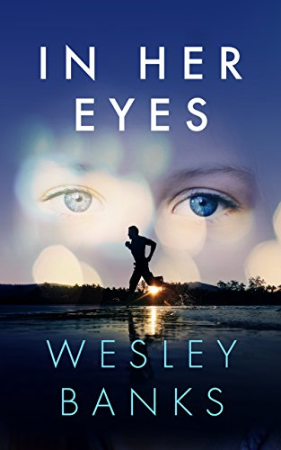 An elite college distance runner and a first-year medical resident embark on a tender, innocent and mostly-sweet romance…  In Her Eyes by Wesley Banks