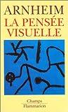 La pensée visuelle (2080813749) by Arnheim, Rudolf