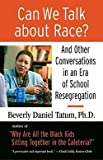 img - for Beverly Daniel Tatum: Can We Talk about Race? : And Other Conversations in an Era of School Resegregation (Paperback); 2008 Edition book / textbook / text book