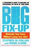 The Big Fix-Up: How to Renovate Your Home Without Losing Your Shirt (0671760416) by Pollan, Stephen M.