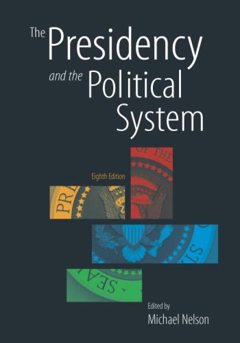 The Presidency and the Political System, 8th Edition