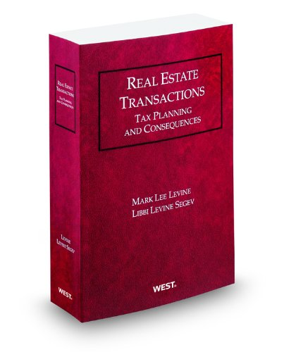 Real Estate Transactions: Tax Planning and Consequences,...