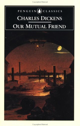 Our Mutual Friend (Penguin Classics), Charles Dickens