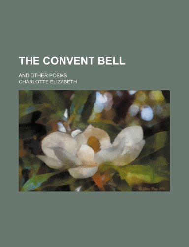 The convent bell; and other poems