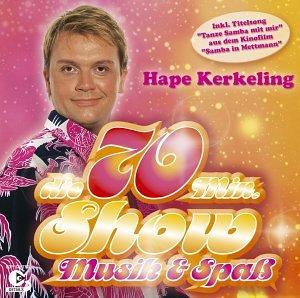 Hape Kerkeling - Die 70 Min. Show - Musik & Spass - Zortam Music