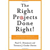 Right Projects Done Right: From Business Strategy to Successful Project Implementation