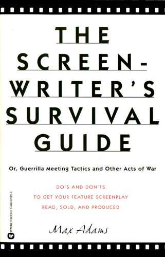 The Screenwriter's Survival Guide: Or, Guerrilla Meeting Tactics and Other Acts of War