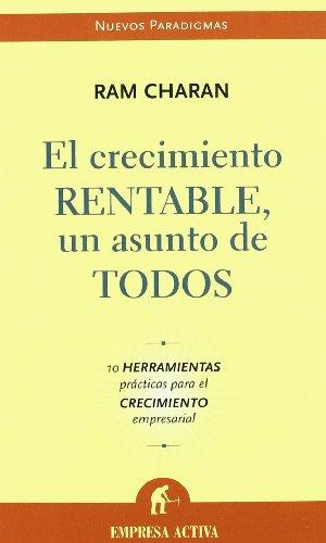El Crecimiento Rentable: Un Asunto de Todos (Spanish Edition)