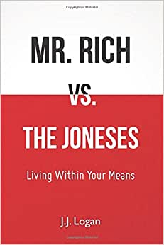 Mr. Rich Vs. The Joneses: Living Within Your Means