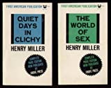 Quiet Days in Clichy and the World of Sex: Two Books (Black Cat Book) (0394170377) by Miller, Henry