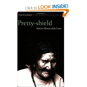 Pretty-shield (Second Edition): Medicine Woman of the Crows (Second Edition) by