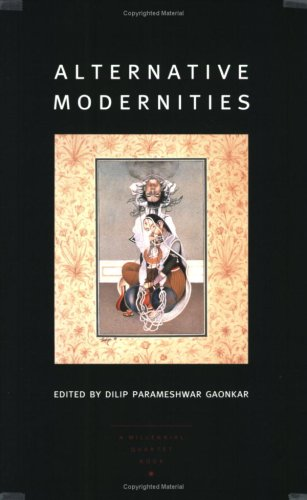 Alternative Modernities (a Public Culture Book)