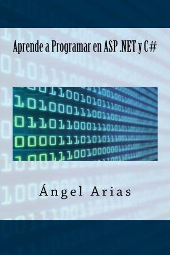 Aprende a Programar en ASP .NET y C#  [Arias, Angel] (Tapa Blanda)