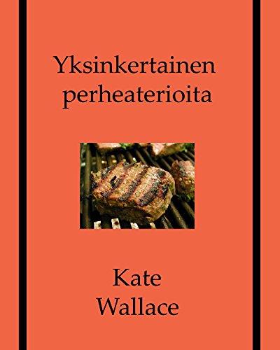 Yksinkertainen perheaterioita (Finnish Edition) by Kate Wallace