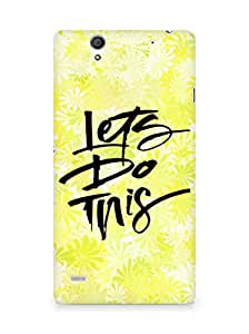 AMEZ lets do this Back Cover For Sony Xperia C4