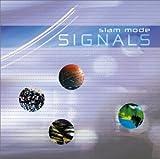Signals Slam Mode