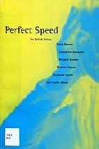 Perfect Speed: Six British Artists - Gloria…
