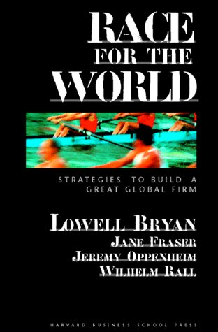 Race for the World Strategies to Build a Great Global Firm087584863X