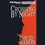 Crossing by Night | David Aaron