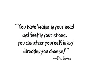 Good Life You Have Brains in Your Head and Feet in Your Shoes Quote From Dr. Seuss Saying Home Decor Decal Sticker from Good Life