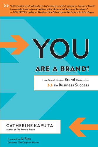 You Are a Brand!: How Smart People Brand Themselves for...