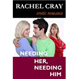 Needing Her, Needing Him (Lucy and Friends)di Rachel Cray