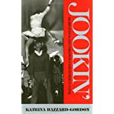Jookin': The Rise of Social Dance Formations in African-American Culture ~ Katrina Hazzard-Gordon