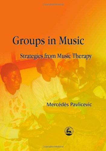 Groups in Music: Strategies from Music Therapy